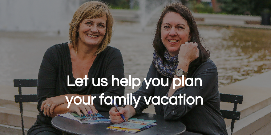 Let us help you plan your family vacation
